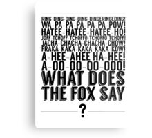 What Does the Fox Say?  Metal Print