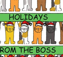 Happy Holidays from the boss. Sticker