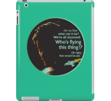 """Who's Flying This Thing?"" - Firefly  iPad Case/Skin"