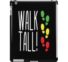 Walk Tall! iPad Case/Skin