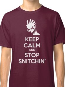 Keep Calm and Stop Snitchin' Classic T-Shirt
