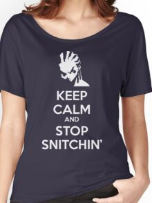 Keep Calm and Stop Snitchin' Women's Relaxed Fit T-Shirt