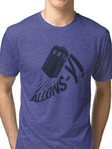 """""""Allons-y !"""" - The Doctor Tri-blend T-Shirt"""