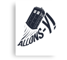 """Allons-y !"" - The Doctor Canvas Print"