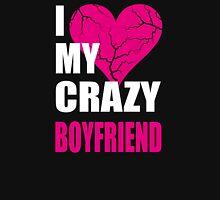 I LOVE MY CRAZY BOYFRIEND- I LOVE MY CRAZY GIRLFRIEND T-Shirt