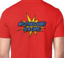 My Other Shirt Is a Cape Unisex T-Shirt