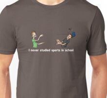 I Never Studied Sports In School Unisex T-Shirt