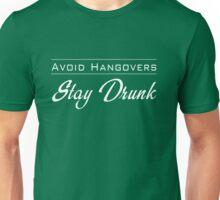 Avoid Hangovers. Stay Drunk Unisex T-Shirt