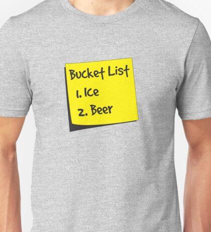 Bucket List. 1. Beer. 2. Ice Unisex T-Shirt