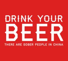 Drink your beer. There are sober people in China by partyanimal