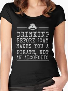 Drinking before 10 makes you a pirate not an alcoholic Women's Fitted Scoop T-Shirt
