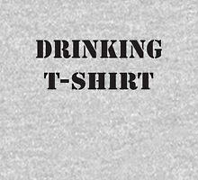 Drinking Shirt Unisex T-Shirt