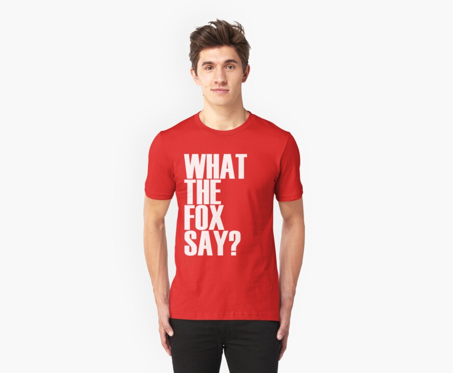 What the fox say shirt by Chris Richards