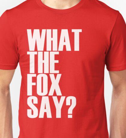 What the fox say shirt Unisex T-Shirt