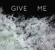 Give Me to the Waves by skcele