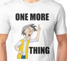 Uncle Chan - One more thing Unisex T-Shirt