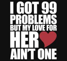 I GOT 99 PROBLEMS BUT MY LOVE FOR HIM AIN'T ONE by sitihasanah