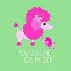You Love Me . . . (Poodle) by BonniePortraits