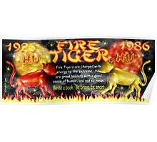 1986 2046 Chinese zodiac born as Fire Tiger by Valxart.com Poster