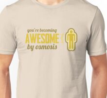 Your Becoming Awesome by Osmosis Unisex T-Shirt