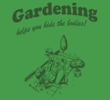 Gardening Helps Hide Bodies by kaptainmyke