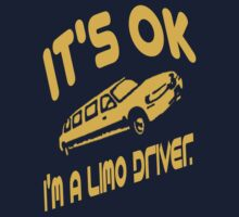 It's OK I'm A Limo Driver One Piece - Long Sleeve
