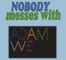 Nobody Messes with Adam We T-Shirt