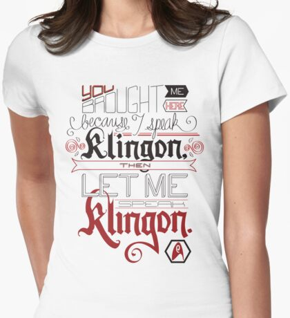 Then let me speak Klingon. Womens Fitted T-Shirt