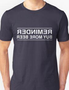 Reminder. Buy More Beer T-Shirt