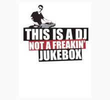 This Is A DJ Not A Jukebox by theninja