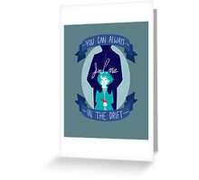 You Can Always Find Me In The Drift (Print) Greeting Card