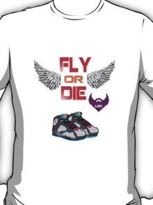 Fly Or Die T-Shirt