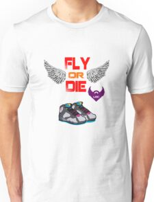 Fly Or Die Unisex T-Shirt