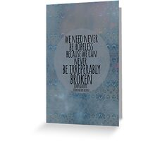 Never Be Hopeless Greeting Card