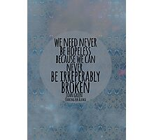 Never Be Hopeless Photographic Print