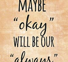 Okay Will Be Our Always by Alyssa  Clark
