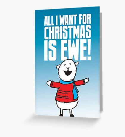 All I Want is Ewe Greeting Card