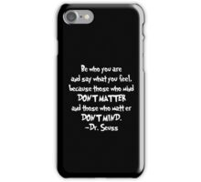 Dr. Seuss - Be who you are iPhone Case/Skin