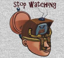 Stop Watching by codyfre