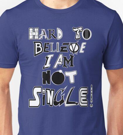 Not Single! Unisex T-Shirt