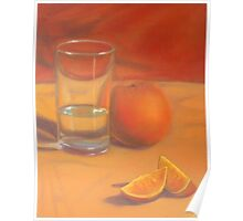 Orange you glad its not water? Poster
