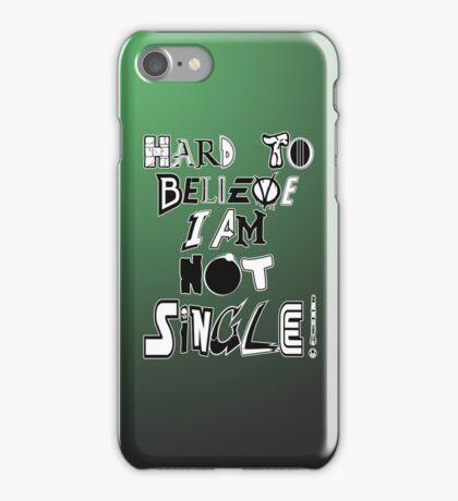Not Single! iPhone Case/Skin
