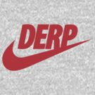 Just Derp It! (Red) by maclac