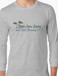 Better Lawn Service Long Sleeve T-Shirt