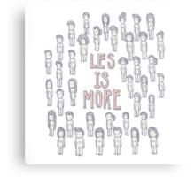 les is more Canvas Print