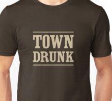 Town Drunk Unisex T-Shirt