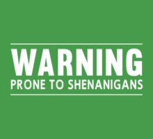 Warning. Prone to Shenanigans by partyanimal