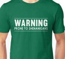 Warning. Prone to Shenanigans Unisex T-Shirt