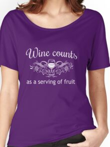 Wine counts as a serving of fruit Women's Relaxed Fit T-Shirt
