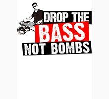 Drop The Bass Not Bombs Unisex T-Shirt
